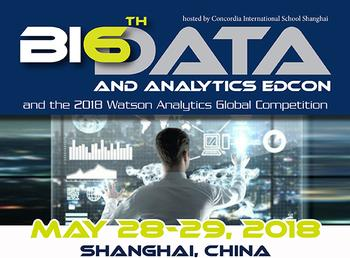 Concordia International School Shanghai Hosts 6th Annual Big Data and Analytics EdCon & 2018 Watson Analytics Global Competition