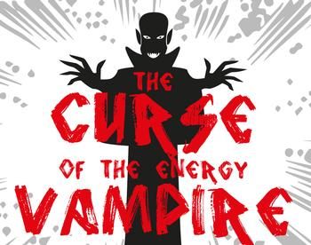 The Curse of the Energy Vampire